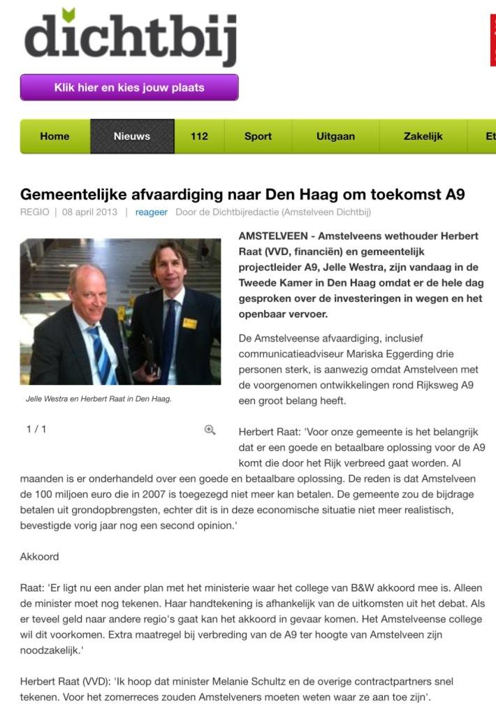 2013-8-4 lobby over A9 in Den Haag; Amstelveen Herbert Raat Jelle Westra en Mariska Eggerding