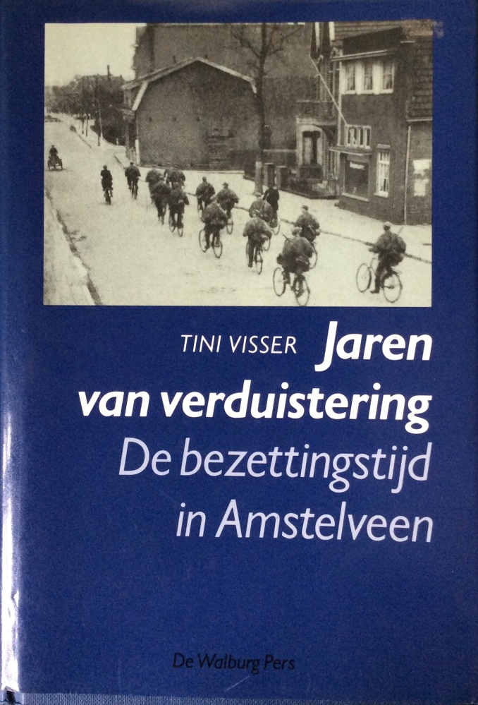 Tini Visser: Jaren van verduistering; De bezettingstijd in Amstelveen